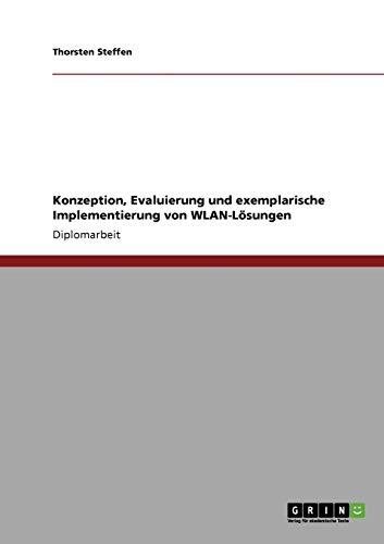 9783640171538: Konzeption, Evaluierung und exemplarische Implementierung von WLAN-L�sungen