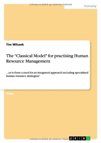 The Classical Model for Practising Human Resource Management: Tim Wilczek