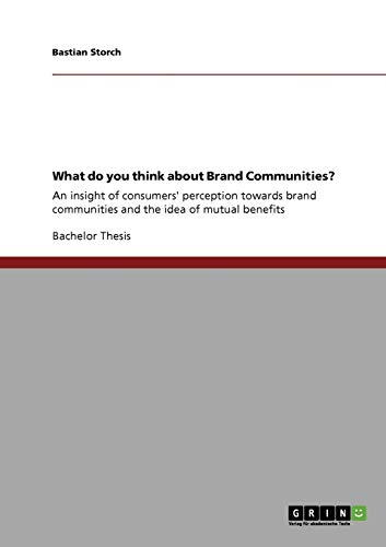 What Do You Think about Brand Communities?: Storch, Bastian