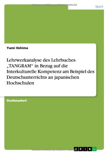 Lehrwerkanalyse Des Lehrbuches Tangram in Bezug Auf Die Interkulturelle Kompetenz Am Beispiel Des ...