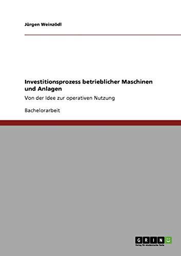 9783640184132: Investitionsprozess Betrieblicher Maschinen Und Anlagen (German Edition)