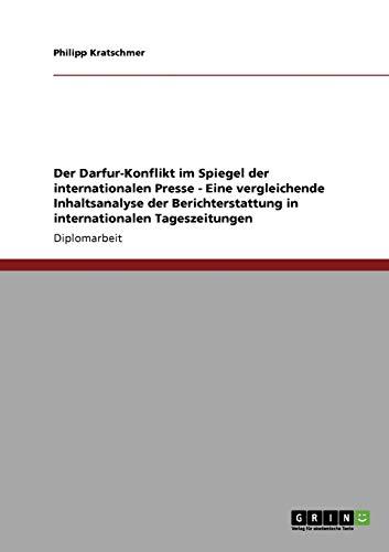 Der Darfur-Konflikt Im Spiegel Der Internationalen Presse - Eine Vergleichende Inhaltsanalyse Der ...