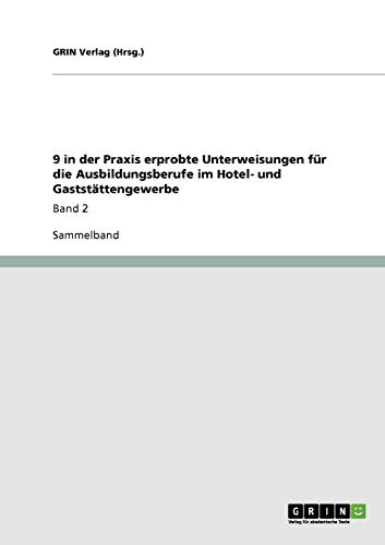 9783640187942: 9 in der Praxis erprobte Unterweisungen für die Ausbildungsberufe im Hotel- und Gaststättengewerbe (German Edition)