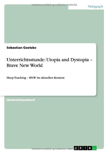 9783640188000: Unterrichtsstunde: Utopia and Dystopia - Brave New World (German Edition)