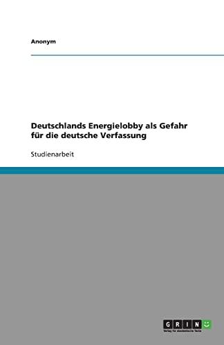 Deutschlands Energielobby ALS Gefahr Fur Die Deutsche Verfassung