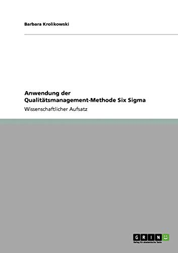 Anwendung Der Qualitatsmanagement-Methode Six SIGMA: Barbara Krolikowski