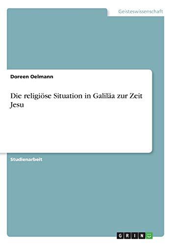 9783640190546: Die religi�se Situation in Galil�a zur Zeit Jesu