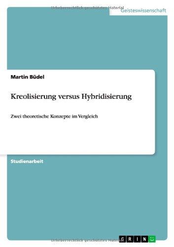 Kreolisierung Versus Hybridisierung: Martin B. Del