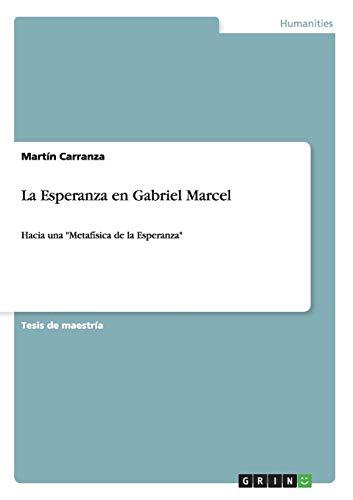 La Esperanza En Gabriel Marcel: Martin Carranza