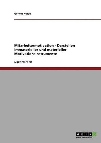 9783640202881: Mitarbeitermotivation - Darstellen Immaterieller Und Materieller Motivationsinstrumente