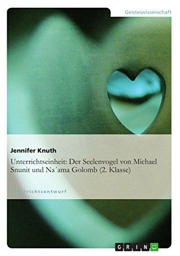 Unterrichtseinheit: Der Seelenvogel Von Michael Snunit Und Naama Golomb (2. Klasse) (Paperback): ...