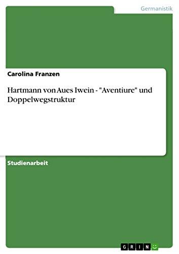 """Hartmann von Aues Iwein - """"Aventiure"""" und: Carolina Franzen"""
