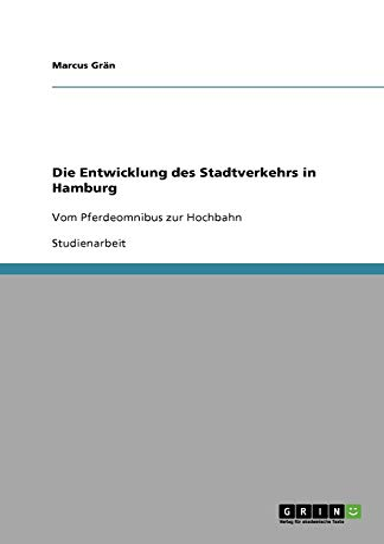 Die Entwicklung Des Stadtverkehrs in Hamburg: Marcus Gr N.