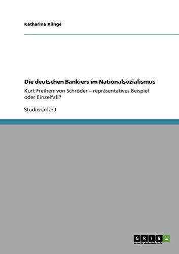 9783640207077: Die deutschen Bankiers im Nationalsozialismus (German Edition)