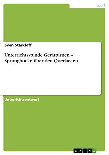 Unterrichtsstunde Geratturnen - Sprunghocke Uber Den Querkasten: Sven Starkloff
