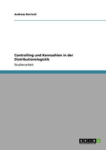 9783640208241: Controlling und Kennzahlen in der Distributionslogistik (German Edition)