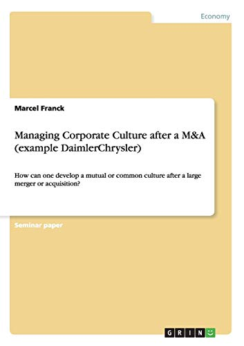 Managing Corporate Culture after a M&A (example DaimlerChrysler): Marcel Franck