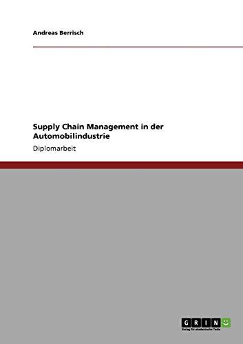 9783640211104: Supply Chain Management in der Automobilindustrie