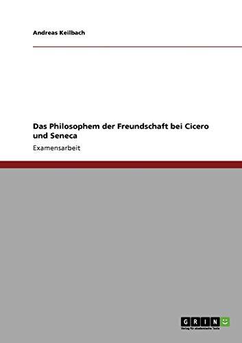 9783640211999: Das Philosophem der Freundschaft bei Cicero und Seneca (German Edition)