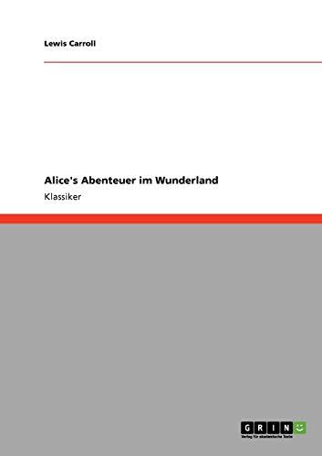 9783640213337: Alice's Abenteuer Im Wunderland