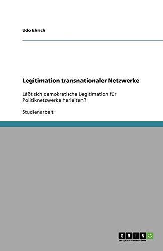 9783640215201: Legitimation transnationaler Netzwerke (German Edition)