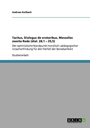 9783640217137: Tacitus, Dialogus de oratoribus, Messallas zweite Rede (dial. 28,1 - 35,5)
