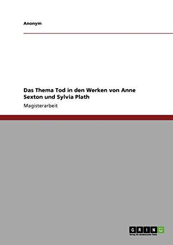 9783640219452: Das Thema Tod in Den Werken Von Anne Sexton Und Sylvia Plath (German Edition)