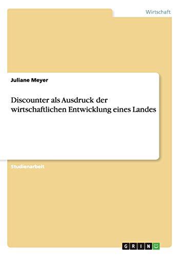Discounter als Ausdruck der wirtschaftlichen Entwicklung eines Landes (Paperback) - Juliane Meyer