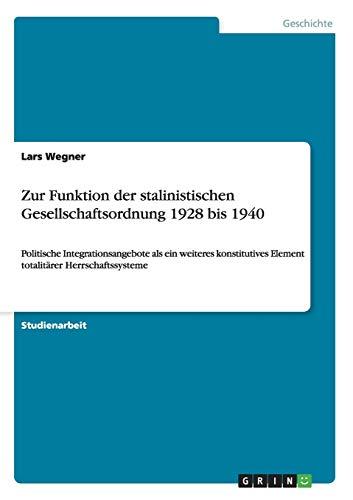 Zur Funktion Der Stalinistischen Gesellschaftsordnung 1928 Bis: Lars Wegner