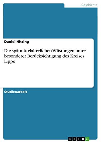 9783640227372: Die spätmittelalterlichen Wüstungen unter besonderer Berücksichtigung des Kreises Lippe (German Edition)