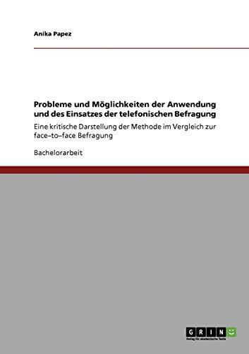 Probleme Und Moglichkeiten Der Anwendung Und Des Einsatzes Der Telefonischen Befragung: Anika Papez