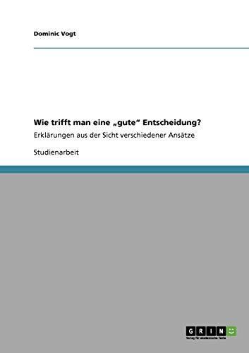 """9783640230327: Wie trifft man eine """"gute"""" Entscheidung? (German Edition)"""