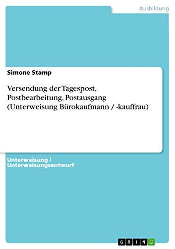 9783640233281: Versendung der Tagespost, Postbearbeitung, Postausgang (Unterweisung Bürokaufmann / -kauffrau) (German Edition)