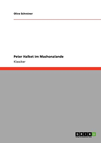 Peter Halket im Mashonalande (German Edition) (3640239016) by Olive Schreiner