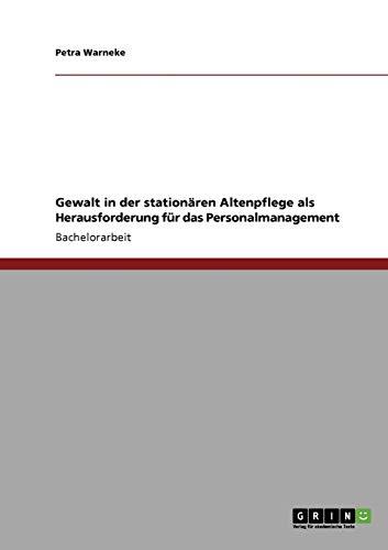 9783640239573: Gewalt in der stationären Altenpflege als Herausforderung für das Personalmanagement (German Edition)