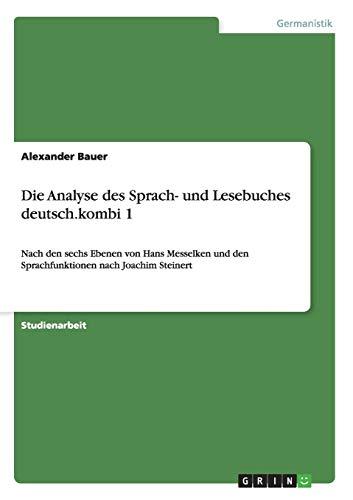 Die Analyse Des Sprach- Und Lesebuches Deutsch.Kombi 1: Alexander Bauer