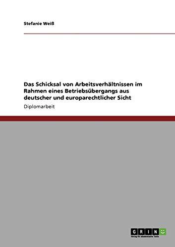 Das Schicksal Von Arbeitsverhaltnissen Im Rahmen Eines Betriebsubergangs Aus Deutscher Und ...