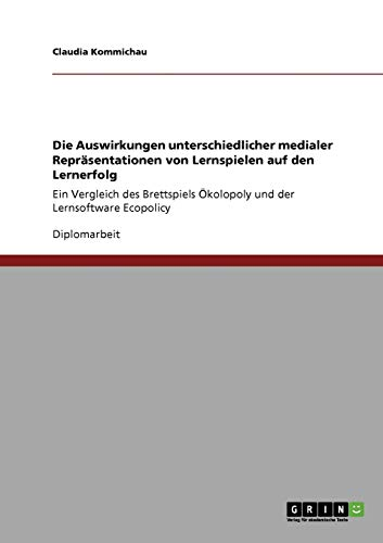 9783640246564: Die Auswirkungen Unterschiedlicher Medialer Repr Sentationen Von Lernspielen Auf Den Lernerfolg