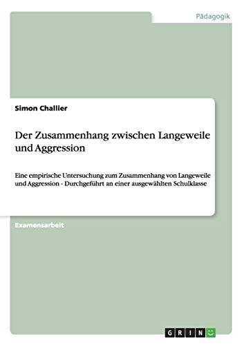 9783640246571: Der Zusammenhang zwischen Langeweile und Aggression (German Edition)