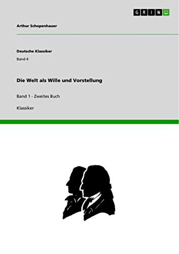 Die Welt als Wille und Vorstellung: Schopenhauer, Arthur
