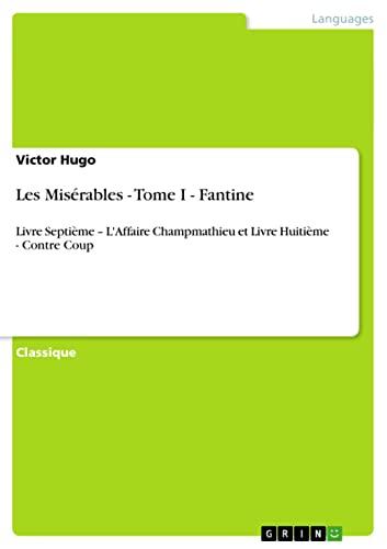 Les Misérables - Tome I - Fantine: Victor Hugo