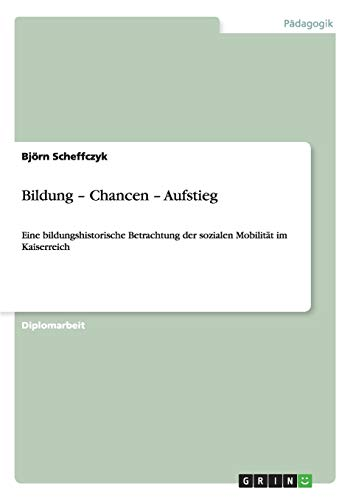 9783640250196: Bildung - Chancen - Aufstieg