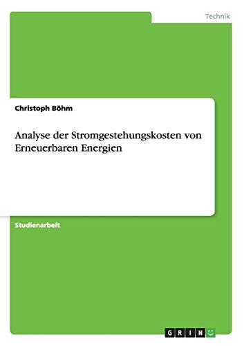 9783640251834: Analyse der Stromgestehungskosten von Erneuerbaren Energien