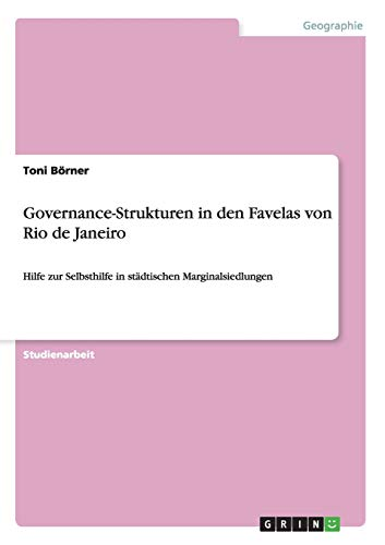 Governance-Strukturen in Den Favelas Von Rio de Janeiro: Toni Borner