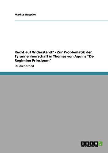 9783640256822: Recht auf Widerstand? - Zur Problematik der Tyrannenherrschaft in Thomas von Aquins