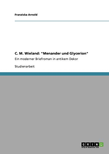 C. M. Wieland: Menander Und Glycerion: Franziska Arnold