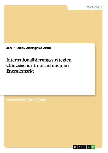 9783640262960: Internationalisierungsstrategien chinesischer Unternehmen im Energiemarkt