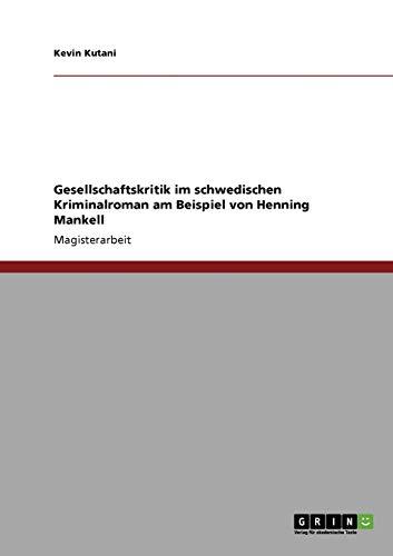 9783640263745: Gesellschaftskritik Im Schwedischen Kriminalroman Am Beispiel Von Henning Mankell