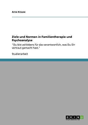 9783640263868: Ziele und Normen in Familientherapie und Psychoanalyse (German Edition)