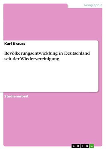 9783640272624: Bevölkerungsentwicklung in Deutschland seit der Wiedervereinigung (German Edition)